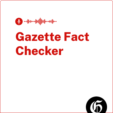 Gazette Fact Checker Podcast