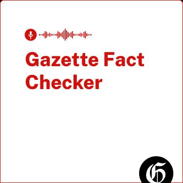 Gazette Fact Checker Podcast