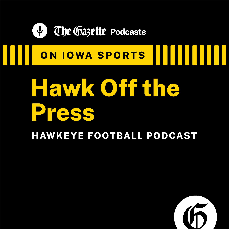 Hawk off the press Iowa Football podcast